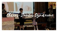 Ehlers-Danlos Syndrome (EDS) School Assembly Presentation