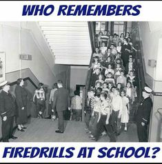 Yes, I remember fire drills but I'm assuming they still have them today! I hope so anyway. Thanks For The Memories, Great Memories, Fire Drill, Vintage School, School Memories, My Childhood Memories, Ol Days, Teenage Years, My Memory