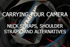 The pros and cons of using a strap to carry your camera, plus a look at alternative ways of carrying a camera that still allow you to grab a shot quickly.