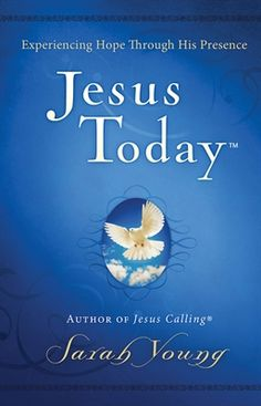 Jesus Today  by Sarah Young