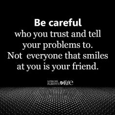Be careful who you trust ......