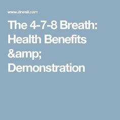 The 4-7-8 Breath: Health Benefits & Demonstration