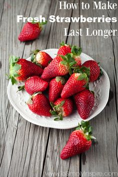 Learn how to make fresh strawberries last longer with this amazing simple tip.