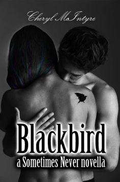 Blackbird (a Sometimes Never novella) by Cheryl McIntyre