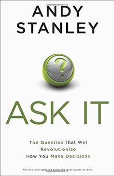 Ask It: The Question That Will Revolutionize How You Make Decisions--a look at one of the March's book picks in the Ultimate Marriage Reading Challenge!