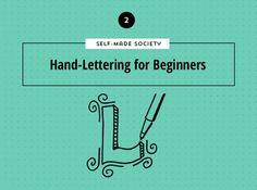 Self-Made Society: Hand-Lettering for Beginners