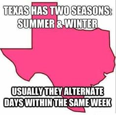So True but it gets crazy sometimes. Our kids in the Big H just had 2 missed school days in the month of January due to severe conditions.