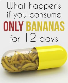 What happens if you consume only bananas for 12 days