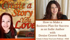 043 How to Make a Business Plan for Success as an Indie Author with Denise Grover Swank #createastoryyoulove