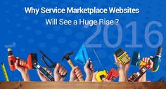 Why Service Marketplace Websites Will See A Huge Rise In 2016? Read more... https://goo.gl/Y4XT6b