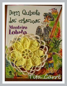 Tita Carré  Agulha e Tricot : Flor de 8 Pétalas com 10 frases de Dom Quixote