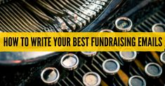 Writing effective fundraising emails is not easy. But it can be done, if you follow a process to develop your own email messages. And if you're patient.