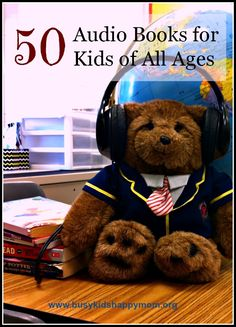 Audio Books for Kids of All Ages - learning can be enjoyable and fun!  Listening to audio books increases student listening comprehension and vocabulary.