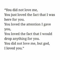 You did not love me
