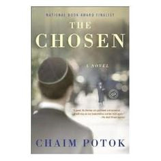 The Chosen by Chaim Potok.  One of my all time favorite books. Definitely one of my favorite authors.