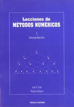 Lecciones de métodos numéricos : v. 3 : Interpolación / Juan M. Viaño Rey, Margarita Burguera