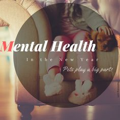 Pets - we're great for your mental health! How To Care For Your Mental Health In The New Year http://mattiedog.com/mental-health-in-the-new-year/?utm_campaign=coschedule&utm_source=pinterest&utm_medium=MattieDog&utm_content=How%20To%20Care%20For%20Your%20Mental%20Health%20In%20The%20New%20Year