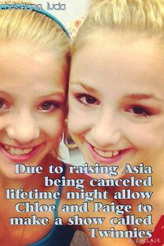 Rare dance moms facts credit to Christiana Lucia I hope they make the show Twinnies cuz Paige & Chloe were my favorite on the show