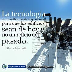 La tecnología es increíblemente importante para que los edificios sean de hoy y no un reflejo del pasado. Glenn Murcutt http://selvv.com/telefonos-inteligentes/ #Selvv