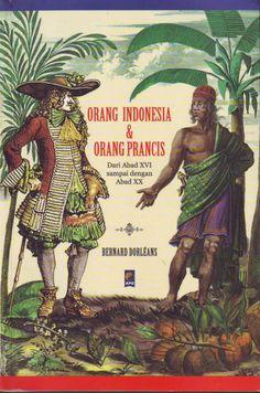 http://rellianomilano.wordpress.com/2012/07/03/orang-indonesia-dan-orang-perancis-dari-abad-xvi-sampai-dengan-abad-xx/