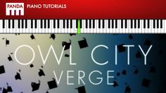 """Owl City - """"Verge"""" ft Aloe Blacc (How To Play Piano Tutorial Chords & Melody)"""