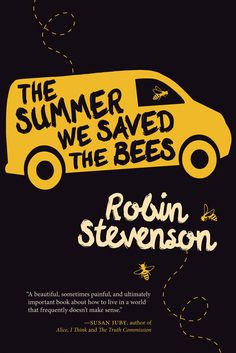 The Summer We Saved the Bees by Robin Stevenson Fiction And Nonfiction, Save The Bees, Book Publishing, Free Ebooks, Good Books, Robin, How To Plan, Summer, Bee Costumes