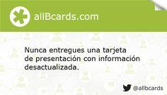 Nunca entregues una tarjeta de presentación con información desactualizada. www.allBcards.com