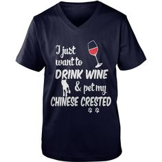 Just Want To Drink Wine & Pet Chinese Crested T-Shirt #gift #ideas #Popular #Everything #Videos #Shop #Animals #pets #Architecture #Art #Cars #motorcycles #Celebrities #DIY #crafts #Design #Education #Entertainment #Food #drink #Gardening #Geek #Hair #beauty #Health #fitness #History #Holidays #events #Home decor #Humor #Illustrations #posters #Kids #parenting #Men #Outdoors #Photography #Products #Quotes #Science #nature #Sports #Tattoos #Technology #Travel #Weddings #Women