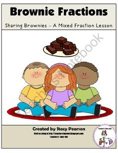 Brownie Sharing- Mixed Fraction Freebie from Teachers Take Out on TeachersNotebook.com -  (7 pages)  - Freebie! A fun lesson using mixed numbers.