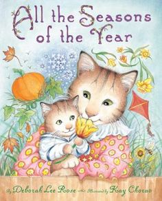 Besides I Love You Forever, this is the cutest book I have ever read and a must have for all children's book collections. All the Seasons of the Year by Deborah Lee Rose, illustrated by Kay Chorao Got Books, Used Books, Abrams Books, Mother Cat, Mama Cat, I Love You Forever, Seasons Of The Year, Animal Books, Reading Levels