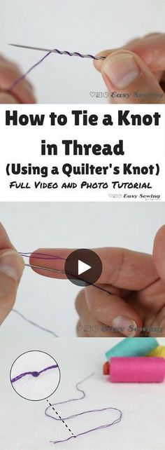 How to tie a knot in thread using a quilters knot video tutorial and photo tutorial!