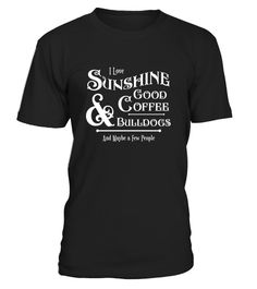 "# Bulldogs, Sunshine, Coffee, Novelty Funny TShirt, T Shirt .  Special Offer, not available in shops      Comes in a variety of styles and colours      Buy yours now before it is too late!      Secured payment via Visa / Mastercard / Amex / PayPal      How to place an order            Choose the model from the drop-down menu      Click on ""Buy it now""      Choose the size and the quantity      Add your delivery address and bank details      And that's it!      Tags: ""I Love Sunshine, Good…"