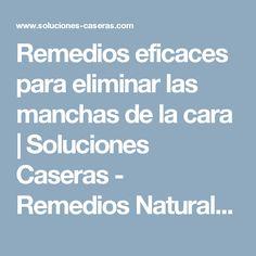 Remedios eficaces para eliminar las manchas de la cara | Soluciones Caseras - Remedios Naturales y Caseros