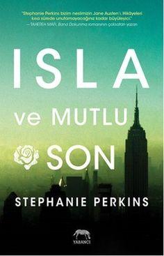 Stephanie Perkins Isla ve Mutlu Son Isla ve Mutlu Son, hem tatlı bir aşk hem…