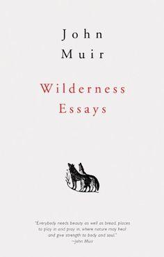 Wilderness Essays - John Muir need Reading Lists, Book Lists, Books To Buy, Books To Read, John Muir Books, Beautiful Book Covers, Reading Material, Book Nooks, Book Nerd