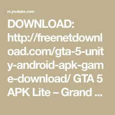 Gta 5 Mobile, Android Apk, Grand Theft Auto, Unity, The Creator, Youtube, Game, Gaming, Toy