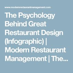 The Psychology Behind Great Restaurant Design (Infographic) | Modern Restaurant Management | The Business of Eating & Restaurant Management