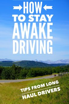 How to stay awake on a #roadtrip. Click to find 20 tried and tested stay awake #tips from travellers and long haul drivers. #drivingtips #stayawake