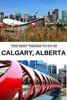 The beset things to do in Calgary, Alberta, Canada. Check out what the True North has to offer.