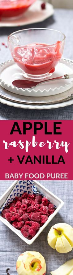 A delicious baby food puree using apples, raspberries and vanilla bean. Your baby is going to love it!