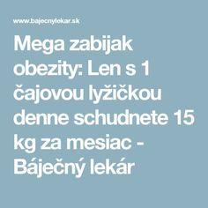 Mega zabijak obezity: Len s 1 čajovou lyžičkou denne schudnete 15 kg za mesiac Detox, Fitness, Horoscope, Anatomy