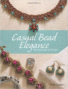 Casual Bead Elegance, Stitch by Stitch: Amazon.de: Eve Leder: Fremdsprachige Bücher