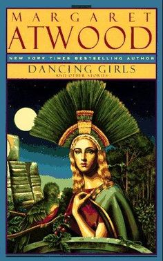 Dancing girls and other stories by Margaret Atwood, December Bantam edition, Paperback in English Margaret Atwood, Dancing Girls, First Novel, Books To Read, Novels, Dance, Nightstand, Monsters, Writer