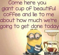 Funny Morning Minion Quote About Coffee morning minion minions good morning morning quotes good morning quotes morning quote good morning quote good morning quotes for friends best good morning quotes good morning minion quotes Minion Humour, Funny Minion, Cats Humor, Citation Minion, Minions Love, Minions Minions, Minion Cup, Minion Talk, Minions Friends