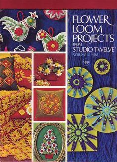 Flower Loom Projects From Studio Twelve (Volume Three, Number 363)