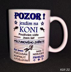 Hrneček Pozor jezdím na koni .. Mugs, Tableware, Dinnerware, Tablewares, Mug, Place Settings