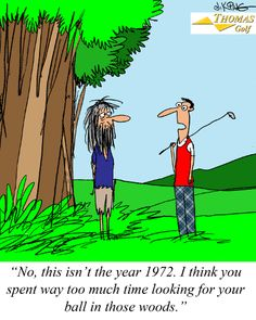 golf jokes | Too Much Time in the Woods Golf Joke