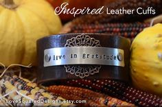 Leather cuff bracelet, live in gratitude bracelet, metal stamped bracelet, Thanksgiving, Love Squared Designs