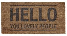 """Hello You Lovely People"" Doormat"