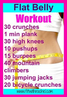 New to my blog? Be sure to learn more about me here: http://www.fitwithrachel.com/new-welcome Here is a great workout that you can do from home to flatten that belly! Super easy, go through the entire thing once, or two or three times for an added challenge! Flat Belly Workout: Want more free